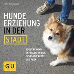 Hundeerziehung in der Stadt